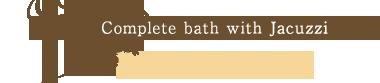 Complete spa with Jacuzzi and bubble bath kodemari-no-yu