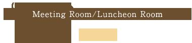 Meeting Room/Luncheon Room Miyabi