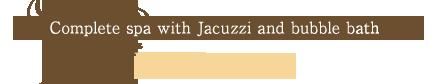 Complete spa with Jacuzzi and bubble bath momiji-no-yu