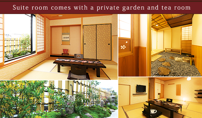 Suite room comes with a private garden and tea room